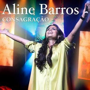 Aline Barros - Consagra��o