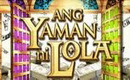 Watch Ang Yaman Ni Lola Dec 10 2010 Episode Replay