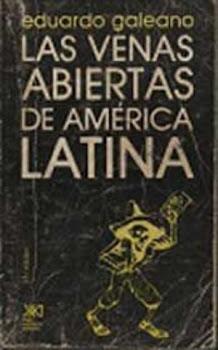 """Eduardo GALEANO. """"Las venas abiertas de América Latina"""""""