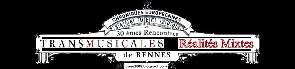 Les Transmusicales 2008 en Réalités Mixtes