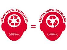 Cabeças Recicladas [idéias 100% recicláveis = pessoa 100% reciclada]