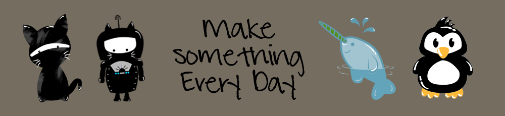 Make Something Every Day (or whenever I feel like it)