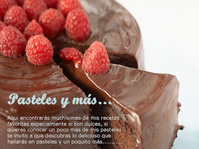PASTELES Y MAS.....