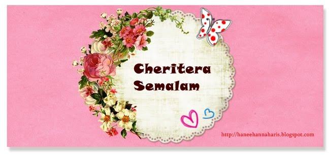 Cheritera Semalam
