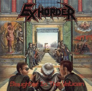 Exhorder - Slaughter In Vatican