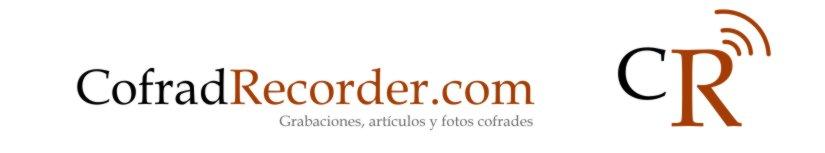..::CofradRecorder::.. ..::Grabaciones, artículos y fotos cofrades::..