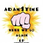 Adam1Time - Here We Go Again EP [KHR051]