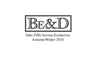 Be & D Fall/Winter Exclusives - Only at Saks!
