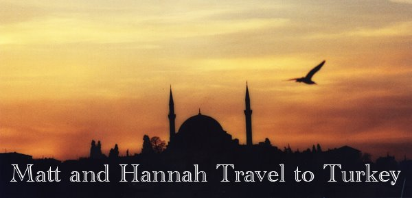 Hannah and Matt Travel to Turkey