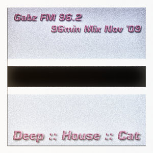 Deep House Cat Show :: Nov '09 :: 96min Mix Gabz FM 96.2