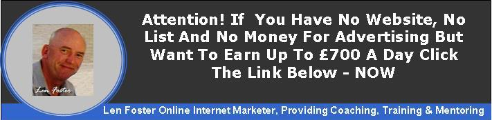 Len Foster Online Shows You How To Earn Up To £700 In A Day