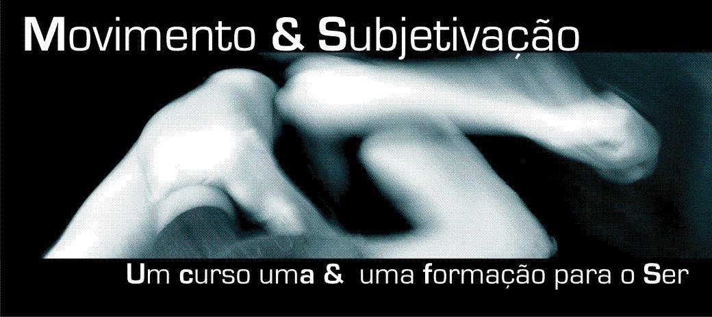 MOVIMENTO & SUBJETIVAÇÃO