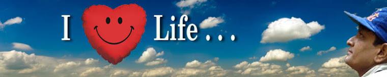 I LUV LIFE...................