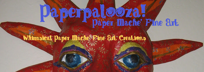 Paperpalooza! Papier Mache' Fine Art