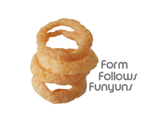 Form follows Funyuns