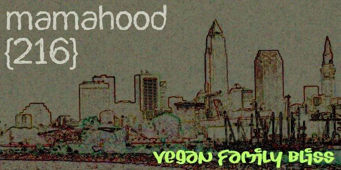 Mamahood {216} - Vegan Family Bliss