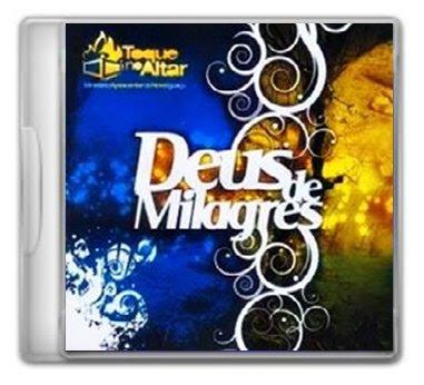 DOWNLOAD - CD Toque no Altar Deus de Milagres fjgyj