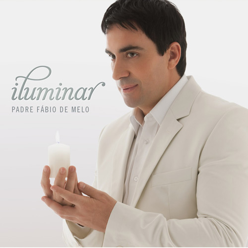 Padre Fábio de Melo – Iluminar