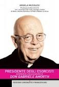 Presidente degli esorcisti. Esperienze e delucidazioni di don Gabriele Amorth