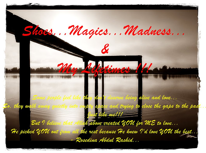 Shoes, Magics, Madness & My Lifetime....