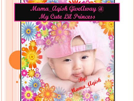 Mama Aqish Give Away - My Cute Lil Princess