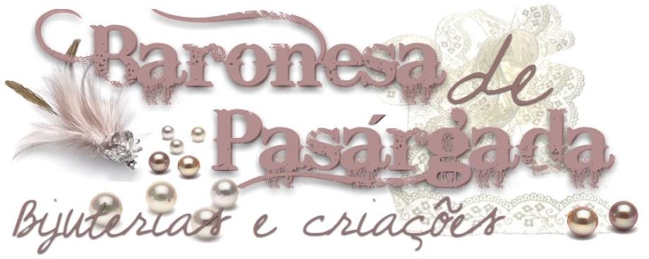 Baronesa de Pasárgada- Bijuterias e Criações