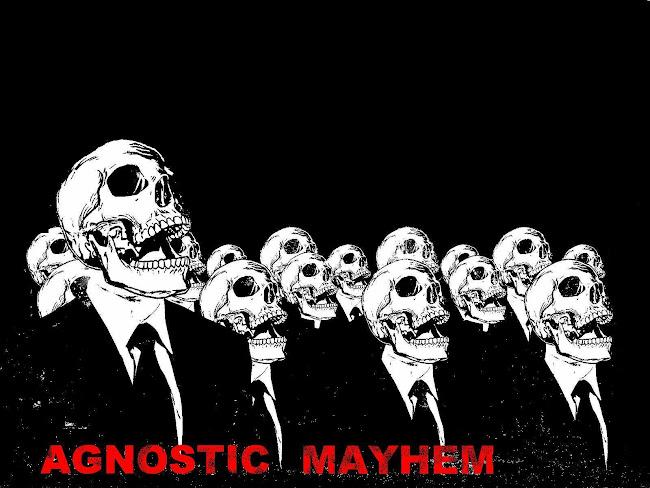 AGNOSTIC MAYHEM