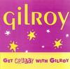 Gilroy - Get Grubby With Gilroy