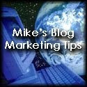 Mike's Blog Marketing Tips