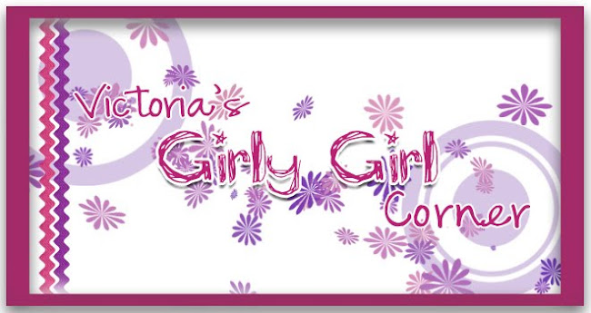 Victoria's Girly Girl Corner
