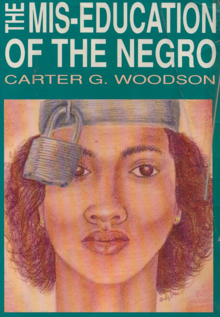 mis education of the negro The mis-education of a negro: chapter 1-5 outline essaysin chapter one carter g woodson says that educated negros have contempt for their uneducated brethren because they are taught, in black schools as well as white, to honor the greek, hebrew, and other white groups and at the same time to despis.