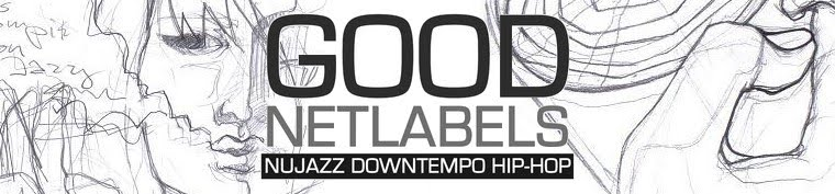 GOOD NETLABELS nujazz, downtempo, hip-hop ...