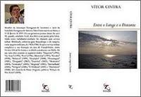 """livro """" ENTRE O LONGE E O DISTANTE"""""""