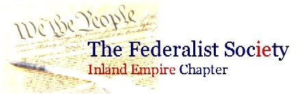 Federalist Society, Inland Empire Chapter