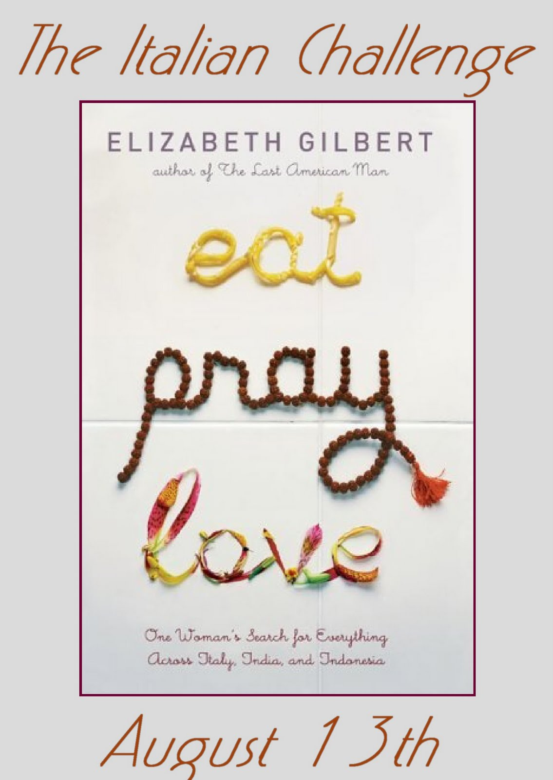 eat pray love by elizabeth gilbert Elizabeth gilbert, the author behind the blockbuster memoir eat pray love, has announced the death of her partner rayya elias, who had been fighting incurable pancreatic and liver cancer since.