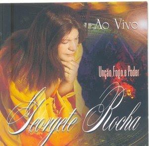 Georgete Rocha - Uncao, Fogo e Poder - (Voz e Playback) 2007