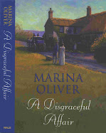 A Disgraceful Affair by Marina Oliver