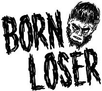 BORN LOSER