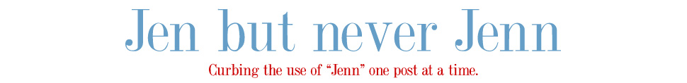 Jen But Never Jenn