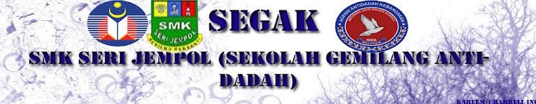 SEGAK SMK SERI JEMPOL (Sekolah Gemilang AntiDadah)