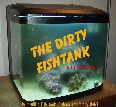 The dirty fish tank for Dirty fish tank