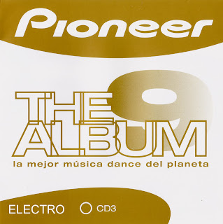 Pioneer The Album Vol. 9 CD3 Electro caratulas del nuevo disco, portada, arte de tapa, cd covers, videoclips, letras de canciones, fotos, biografia, discografia, comentarios, enlaces, melodías para movil
