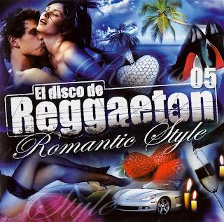 caratulas de El Disco De Reggaeton 05 (Romantic Style) portada, arte de tapa, cd covers, videoclips, letras de canciones, fotos, biografia, discografia, comentarios, enlaces, melodías para movil