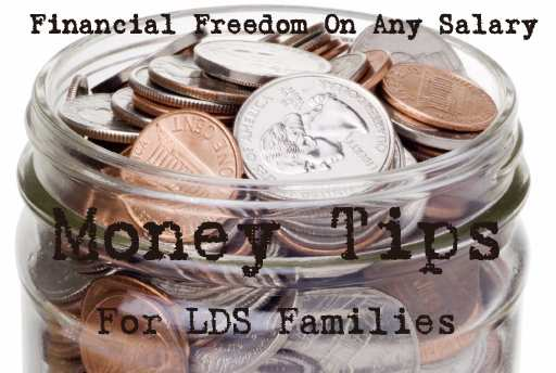 Financial Freedom On Any Salary - Money Tips for LDS Families