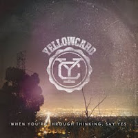 Yellowcard, When You're Through Thinking, Say Yes, cd, audio