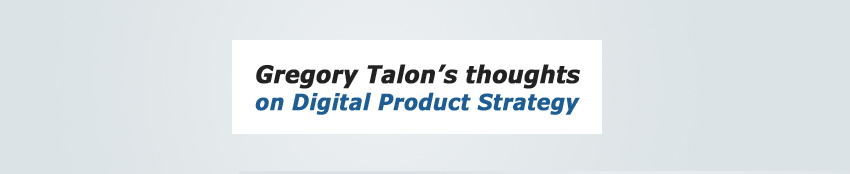 Gregory Talon - Digital Strategy Blog
