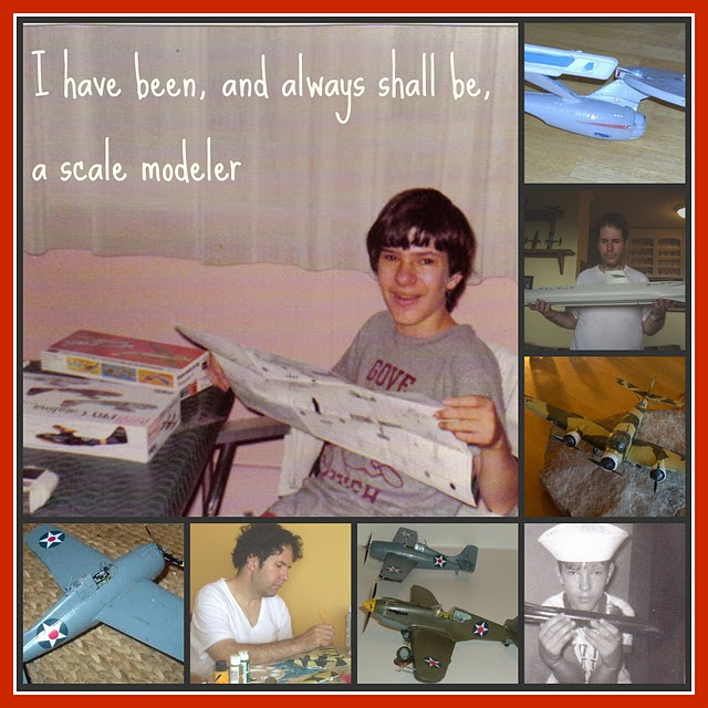 I Have Been and Always Shall Be A Scale Modeler