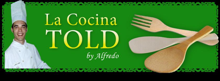 La cocina TOLD by ALFREDO