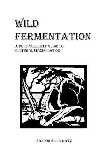 Wild Fermentation: A Do-It-Yourself Guide to Cultural Manipulation by Katz, Sandor Ellix by Katz, Sandor Ellix by Katz, Sandor Ellix, Katz, Sandor Ellix