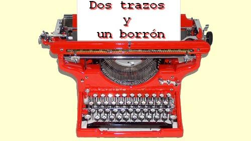 DOS TRAZOS Y UN BORRON